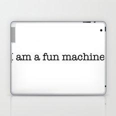 I am a fun machine. Laptop & iPad Skin
