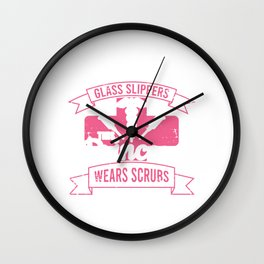 """Nursing Shirt For Nurses To Be """"Forget The Glass Slippers This Princess Wears Scrubs""""T-shirt Design Wall Clock"""