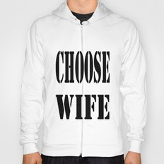 Choose Wife Hoody