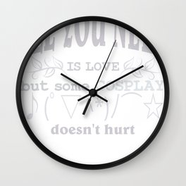 All you need is love but some COSPLAY doesn't hurt | Kaomoji Wall Clock