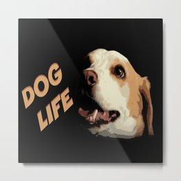 Dog Life Metal Print