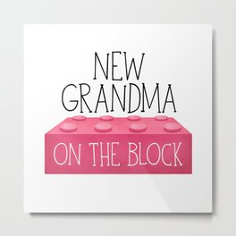 New Grandma On The Block Metal Print