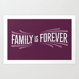 Family is Forever Art Print