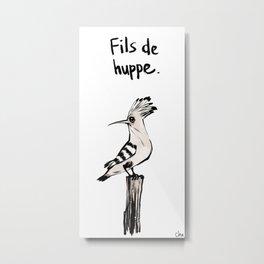 Fils de Huppe Metal Print