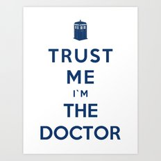 Trust Me I`m The Doctor Art Print