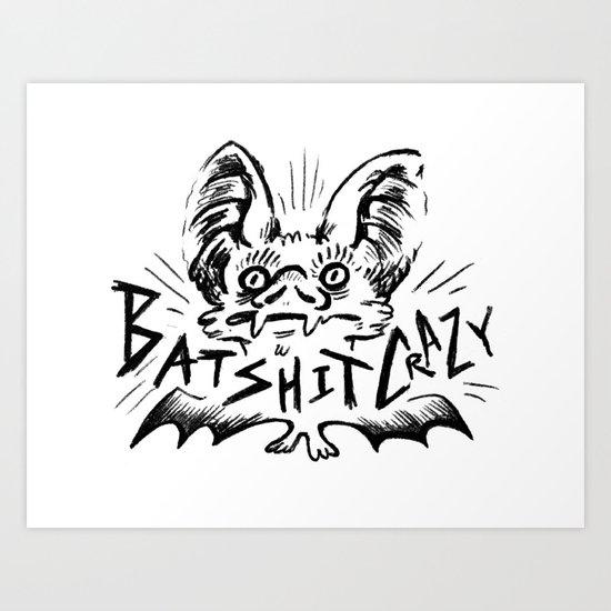 Batshit Crazy Art Print