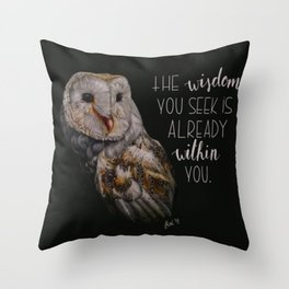 The wisdom you seek is already within you. Throw Pillow