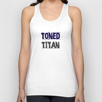 workout Tank Tops featuring Workout Collection: Toned Titan by Kat Mun
