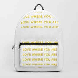 Love Where You Are in Yellow Backpack