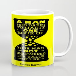A man who dares to waste one hour of time Charles Darwin Famous Inspirational Quotes Coffee Mug