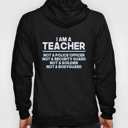 I am a Teacher Not a Police Officer - Gun Control Hoody