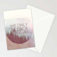 We Only Attack Ourselves Stationery Cards