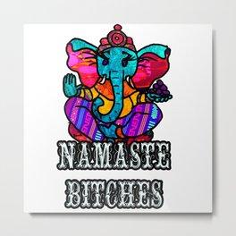 Namaste Bitches Ganesh Metal Print