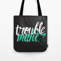 Troublemaker Tote Bag
