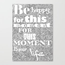 Be Happy in this Moment Canvas Print