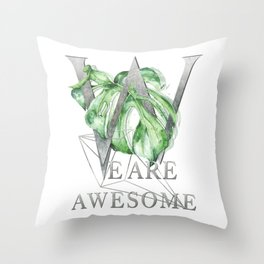We are awesome – silver. Motivating Quote Throw Pillow