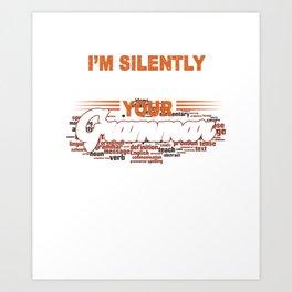 I'm Silently Correcting Your Grammar Teacher Art Print
