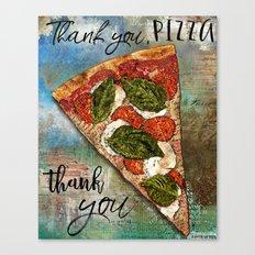 Thank You, Pizza...Thank You Canvas Print