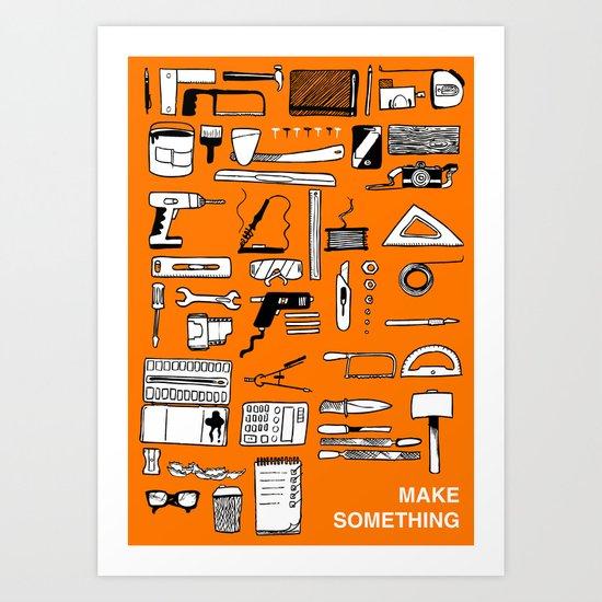 Make Something Art Print