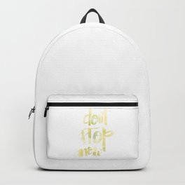Don't Stop Now: watercolored Backpack