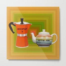 """Error 418 """"I'm a Teapot"""" Metal Print"""
