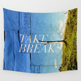 Take breaks. A PSA for stressed creatives. Wall Tapestry