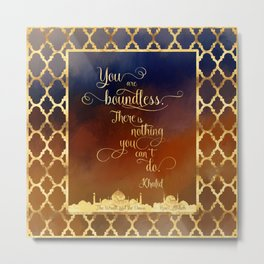 You are boundless. There is nothing you can't do. - Khalid Metal Print