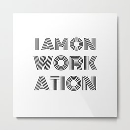 I am on workation (digital nomad t-shirt) Black Metal Print