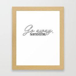 Go Away I'm Introverting Framed Art Print