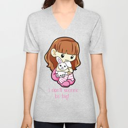 I dont wanna be big Little Ageplay ddlg girlfriend Unisex V-Neck