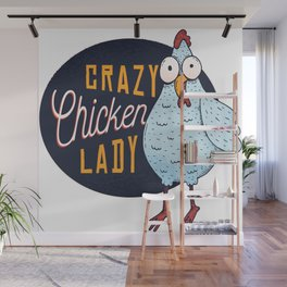 Crazy chicken lady Wall Mural