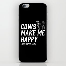 Cows Make Me Happy - You Not So Much iPhone Skin