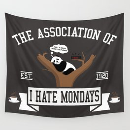 The association of I hate Mondays Wall Tapestry
