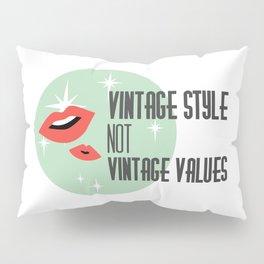Vintage Style not Values midcentury retro pin up Pillow Sham