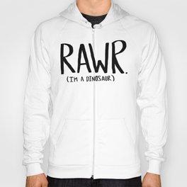 Rawr. I'm a Dinosaur Hoody