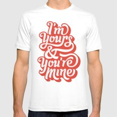 I'm Yours & You're Mine MEDIUM Mens Fitted Tee White