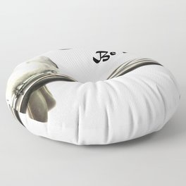 Don't Be Afraid; Be Simple Floor Pillow