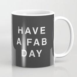 Have A Fab Day Coffee Mug
