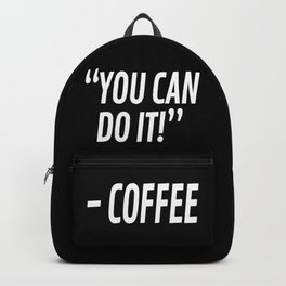You Can Do It - Coffee (Black & White) Backpack