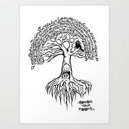 honor your roots Art Print