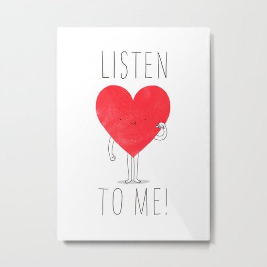 Listen to your heart Metal Print