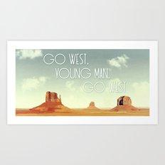 Go West, Young Man, Go West Art Print