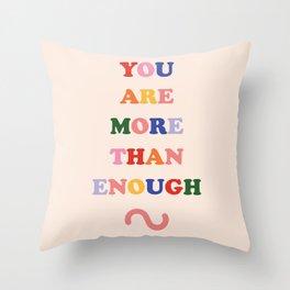 You Are More Than Enough Throw Pillow