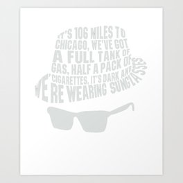 106 Miles to Chicago The Blues Brothers Art Print