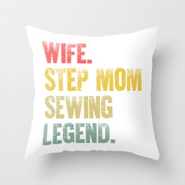 Best Mother Women Funny Gift T Shirt Wife Step Mom Sewing Legend Throw Pillow