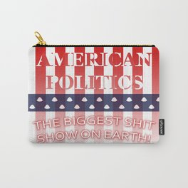 The Biggest Shit Show On Earth Carry-All Pouch