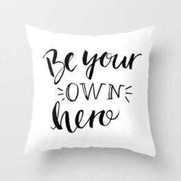Be your own hero lettering Throw Pillow