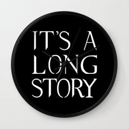 It's a long story Wall Clock