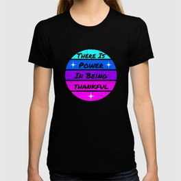 There is power in being thankful T-shirt