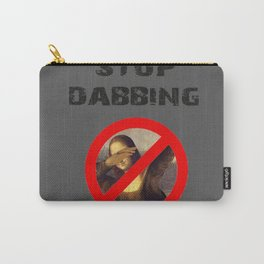 Stop dabbing! Carry-All Pouch